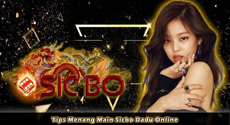 Tips Menang Main Sicbo Dadu Online