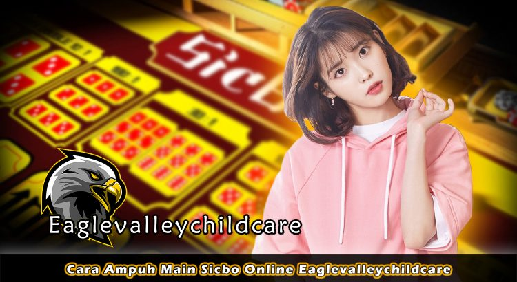 Cara Ampuh Main Sicbo Online Eaglevalleychildcare