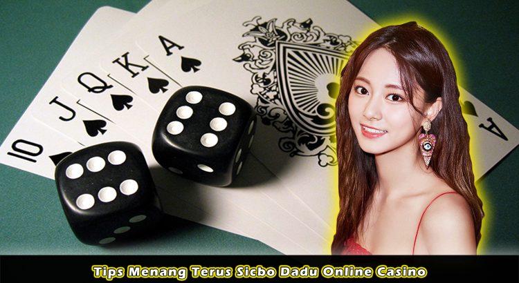 Tips Menang Terus Sicbo Dadu Online Casino