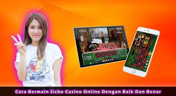 Cara Bermain Sicbo Casino Online Dengan Baik Dan Benar